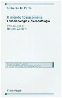 Il mondo tossicomane. Fenomenologia e psicopatologia