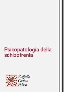 Psicopatologia della schizofrenia