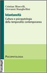 Istantaneità. Cultura e psicopatologia della temporalità contemporanea