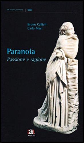 Paranoia, passione e ragione